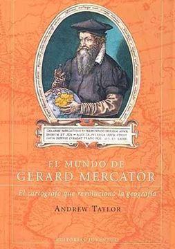 """Mundo de Gerard Mercator, El """"el cartografo que revolucionó la geografía"""""""