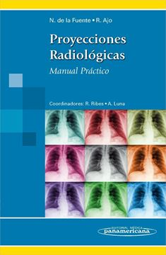 """Proyecciones Radiológicas """"Manual Práctico"""""""