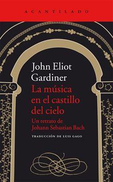 """La música en el castillo del cielo """"Un retrato de Johann Sebastian Bach"""""""