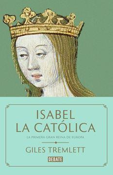 """Isabel la Católica """"La primera gran reina de Europa"""""""