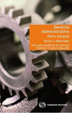 Derecho Administrativo. Parte General. Textos y Materiales