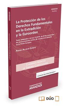 """La protección de los derechos fundamentales en la extradición y la euroorden (Pa """"Texto adaptado a la Ley 23/2014, de 20 de noviembre, de reconocimiento m"""""""