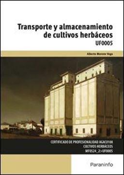 """Transporte y almacenamiento de cultivos herbáceos """"UF0005"""""""
