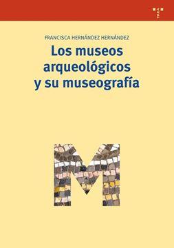 Los Museos Arqueológicos y su Museografía
