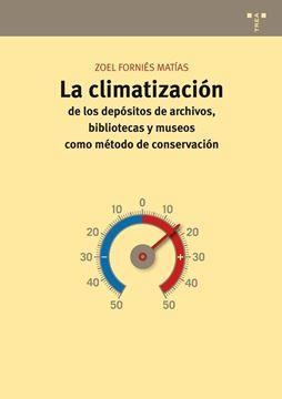 La climatización de los depósitos de archivos, bibliotecas y museos como métodos