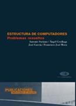 "Estructura de computadores ""Problemas resueltos"""