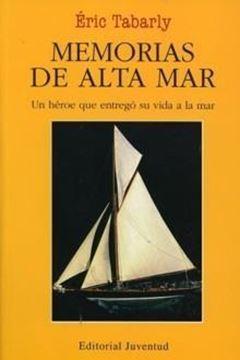 """Memorias de alta mar """"Un héroe que entregó su vida al mar"""""""