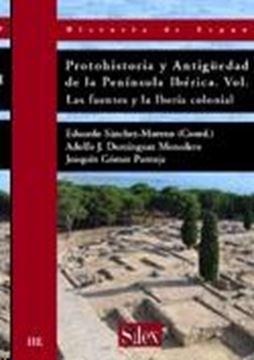 """Protohistoria y Antigüedad de la Península Ibérica Vol.I """"Las fuentes y la Iberia colonial"""""""