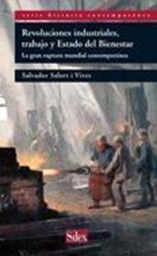 """Revoluciones industriales, trabajo y Estado del Bienestar """"La gran ruptura mundial contemporánea"""""""