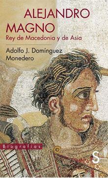 """Alejandro Magno """"Rey de Macedonia y de Asia"""""""