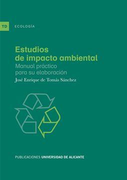 """Estudios de impacto ambiental """"Manual práctico para su elaboración"""""""