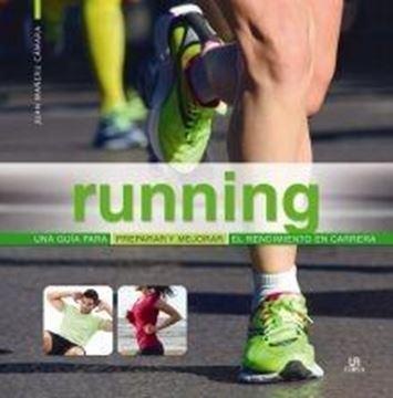"""Running """"Una Guía para Preparar y Mejorar el Rendimiento en Carrera"""""""