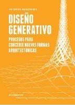 Diseño generativo - Procesos para concebir nuevas formas arquitectónicas