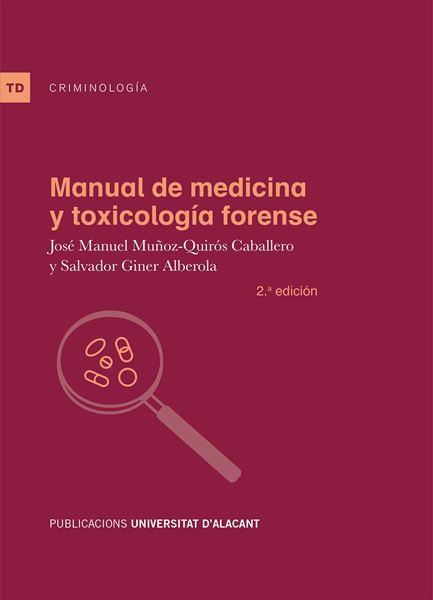 Manual de medicina y toxicología forense. 2ª ed