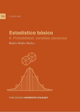 """Estadística básica """"II. Probabilidad: variables aleatorias"""""""