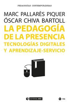 """Pedagogía de la Presencia, La """"Tecnologías Digitales y Aprendizaje-Servicio"""""""