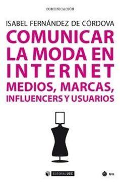 """Comunicar la moda en Internet """"Medios, marcas, influencers y usuarios"""""""