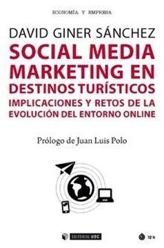 """Social Media Marketing en destinos turísticos """"Implicaciones y retos de la evolución del entorno online"""""""