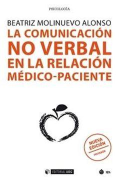 """La comunicación no verbal en la relación médico-paciente """"Nueva edición revisada"""""""