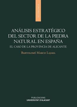 """Análisis estratégico del sector de la piedra natural en España """"El caso de la provincia de Alicante"""""""