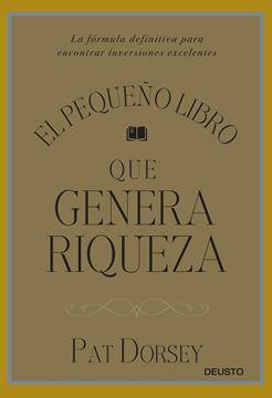 """El pequeño libro que genera riqueza """"La fórmula definitiva para encontrar inversiones excelentes"""""""
