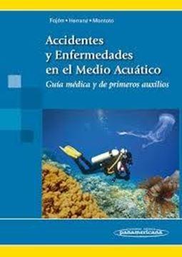 """Accidentes y Enfermedades en el Medio Acuático """"Guía Médica y de Primeros Auxilios"""""""