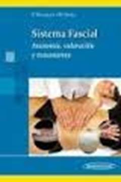 """Sistema fascial """"Anatomía, valoración y tratamiento"""""""