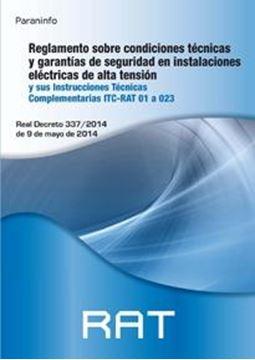 """Reglamento sobre condiciones técnicas y garantías de seguridad en inst. eléctricas de alta tensión """"Y sus Instrucciones Técnicas complementarias ITC-RAT 01 A 023"""""""
