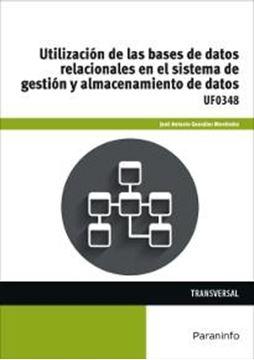 """Utilización de las bases de datos relacionales en el sistema de gestión y almacenamiento de datos """"UF0348 Transversal"""""""
