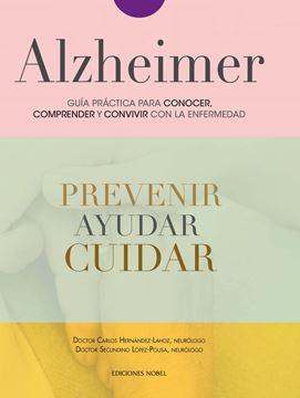Alzheimer, guía práctica para conocer, convivir y afrontar la enfermedad