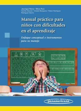 """Manual Práctico para Niños con Dificultades en el Aprendizaje """"Enfoque Conceptual e Instrumentos para su Manejo"""""""