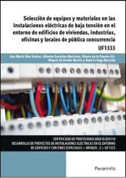 """Selección de equipos y materiales en las instalaciones eléctricas de baja tensión en el entorno """"de edificios de viviendas, industrias, oficinas y locales de pública concurrencia"""""""
