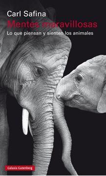 """Mentes maravillosas """"Lo que piensan y sienten los animales"""""""