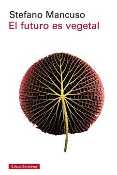 Futuro es vegetal, El