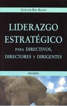 Liderazgo estratégico para directivos,directores y dirigentes