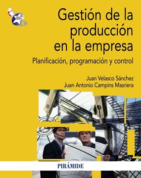 """Gestión de la Producción en la Empresa """"Planificación, Programación y Control"""""""