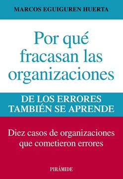 """Por que Fracasan las Organizaciones """"De los Errores También se Aprende"""""""