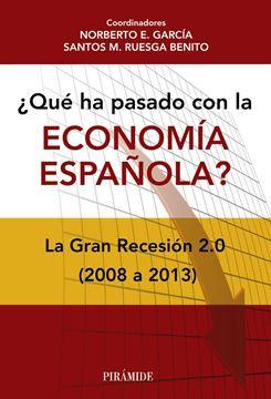 """¿Qué ha pasado con la economía española? """"La Gran Recesión 2.0 (2008-2013)"""""""