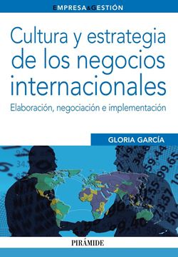 """Cultura y estrategia de los negocios internacionales """"Elaboración, negociación e implementación"""""""
