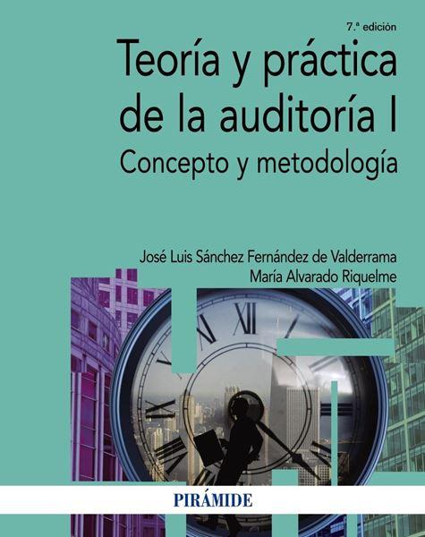 """Teoría y práctica de la auditoría I """"Concepto y metodología"""""""