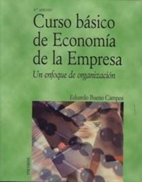 """Curso Básico de Economía de la Empresa """"Un Enfoque de Organización"""""""