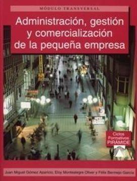 """Administración, gestión y comercialización de la pequeña empresa """"Módulo transversal"""""""