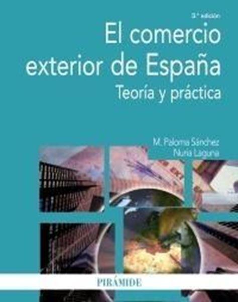 """El Comercio Exterior de España """"Teoría y Práctica"""""""