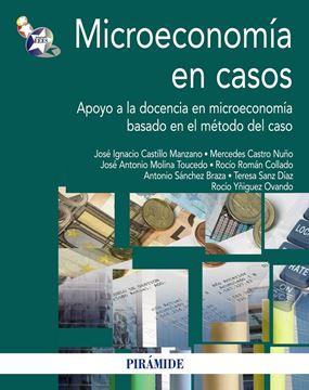 """Microeconomía en casos """"Apoyo a la docencia en microeconomía basado en el método del cas"""""""