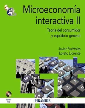 """Microeconomía interactiva II """"teoría del consumidor y equilibrio general"""""""