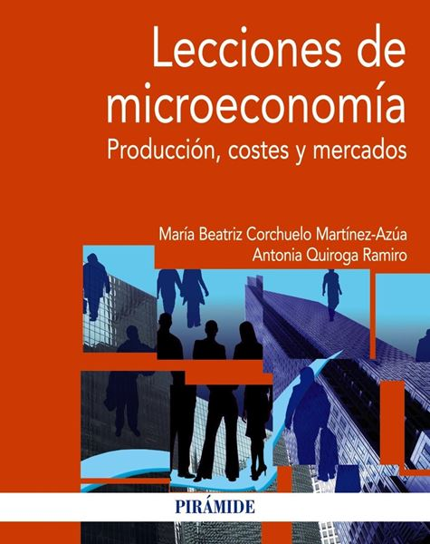 """Lecciones de Microeconomía """"Producción, Costes y Mercados"""""""