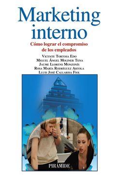 """Marketing interno """"Cómo lograr el compromiso de los empleados"""""""