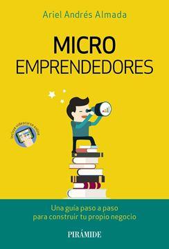 """Microemprendedores """"Una guía paso a paso para construir tu propio negocio"""""""
