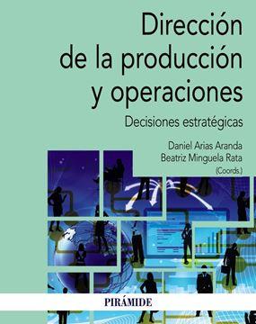 """Dirección de la producción y operaciones """"Decisiones estratégicas"""""""