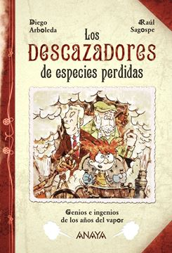 """Los descazadores de especies perdidas """"Genios e ingenios de los años del vapor"""""""
